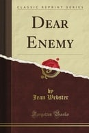 Dear Enemy (Classic Reprint)