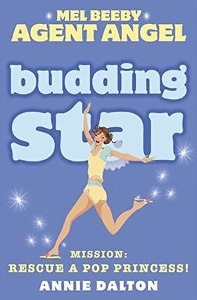 Budding Star: Mission: Rescue a Pop Princess! (Mel Beeby Agent Angel)