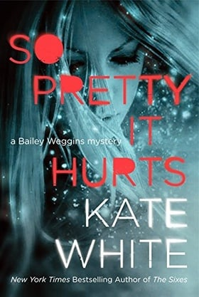So Pretty It Hurts: A Bailey Weggins Mystery (Bailey Weggins Mysteries)