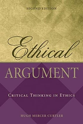 Ethical Argument: Critical Thinking in Ethics