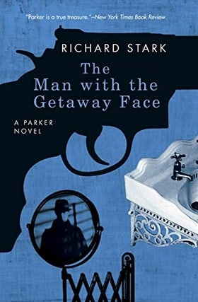 The Man with the Getaway Face: A Parker Novel (Parker Novels)