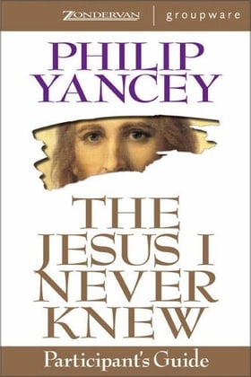 The Jesus I Never Knew Participant's Guide
