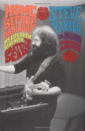 Home Before Daylight: My Life on the Road with the Grateful Dead
