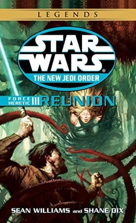 Force Heretic III: Reunion (Star Wars: The New Jedi Order, Book 17)