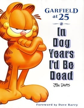 In Dog Years I'd Be Dead: Garfield at 25