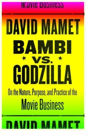 Bambi vs. Godzilla: On the Nature, Purpose, and Practice of the Movie Business