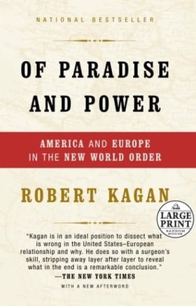 Of Paradise and Power: America and Europe in the New World Order (Random House Large Print Nonfiction)
