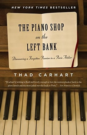The Piano Shop on the Left Bank: Discovering a Forgotten Passion in a Paris Atelier