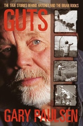 Guts : The True Stories Behind Hatchet and the Brian Books