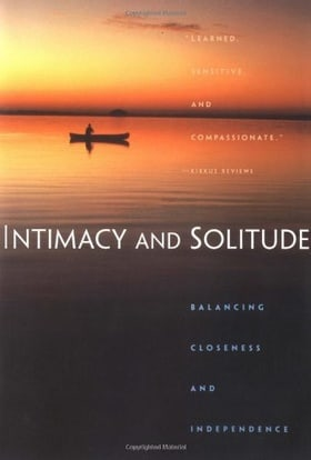 Intimacy and Solitude: Balance, Closeness, and Independence