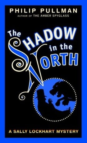 The Shadow in the North (Sally Lockhart Trilogy, Book 2)