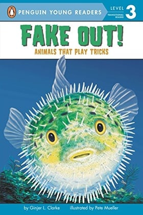 Fake Out!: Animals That Play Tricks (Penguin Young Readers, L3)