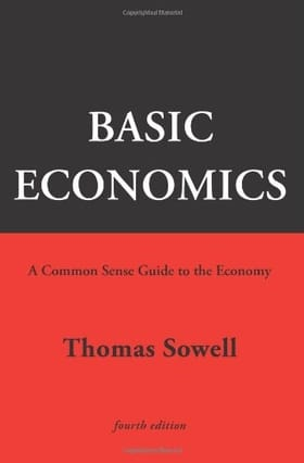 Basic Economics 4th Ed: A Common Sense Guide to the Economy