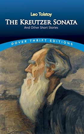 The Kreutzer Sonata and Other Short Stories (Dover Thrift Editions)