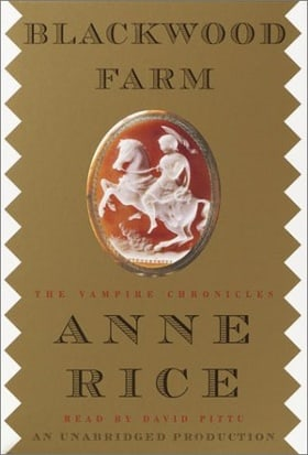Blackwood Farm: The Vampire Chronicles (Anne Rice)