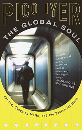 The Global Soul: Jet Lag, Shopping Malls, and the Search for Home