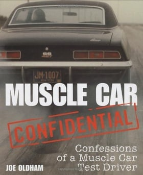 Muscle Car Confidential: Confessions of a Muscle Car Test Driver