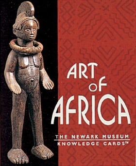 Art of Africa: The Newark Museum Knowledge Cards™