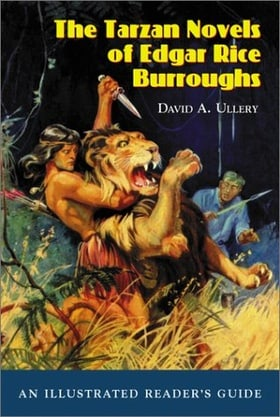 The Tarzan Novels of Edgar Rice Burroughs: An Illustrated Reader's Guide