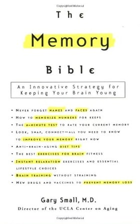 The Memory Bible: An Innovative Strategy For Keeping Your Brain Young