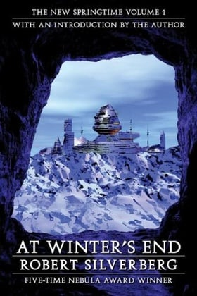 At Winter's End: The New Springtime, Volume 1 (Beyond Armageddon)