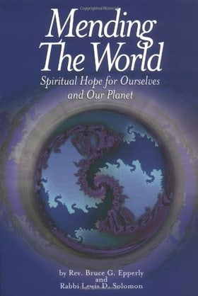 Mending the World: Spiritual Hope for Ourselves and Our Planet