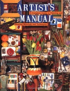 Artist's Manual: A Complete Guide to Paintings and Drawing Materials and  techniques