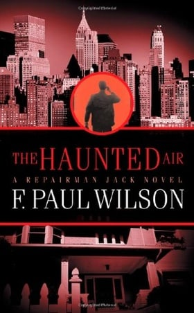 The Haunted Air : Repairman Jack (Repairman Jack) (Repairman Jack Novels)