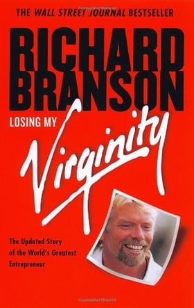 Losing My Virginity: How I've Survived, Had Fun, and Made a Fortune Doing Business My Way