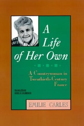 A Life of Her Own: A Countrywoman in Twentieth-Century France
