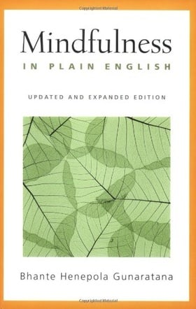 Mindfulness in Plain English (Updated and Expanded Edition)