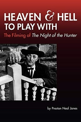 Heaven and Hell to Play With: The Filming of The Night of the Hunter