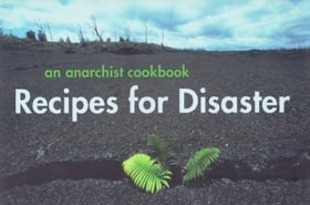 Recipes for Disaster: An Anarchist Cookbook