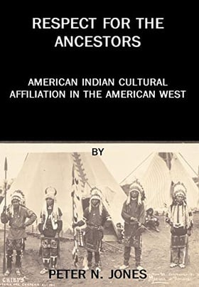 Respect for the Ancestors: American Indian Cultural Affiliation in the American West