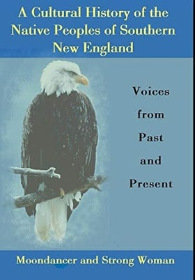 A Cultural History of the Native Peoples of Southern New England: Voices from Past and Present