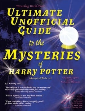 Ultimate Unofficial Guide to the Mysteries of Harry Potter (Analysis of Books 1-4)