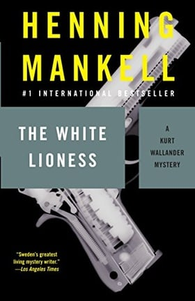 The White Lioness: A Kurt Wallander Mystery (3)