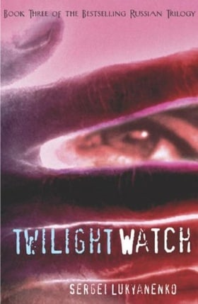 The Twilight Watch (Watch, Book 3)
