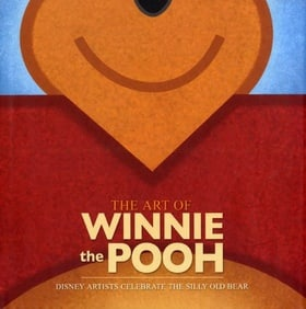 The Art of Winnie the Pooh: Disney Artist Celebrate the Silly Old Bear