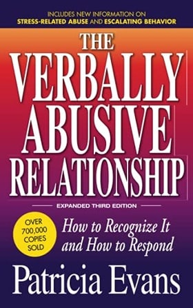 The Verbally Abusive Relationship: How to recognize it and how to respond