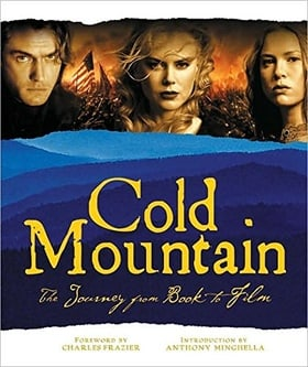 Cold Mountain: The Journey from Book to Film (Newmarket Pictorial Moviebook)
