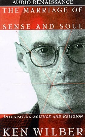 The Marriage of Sense and Soul: Integrating Science and Religion (Audio Cassette)