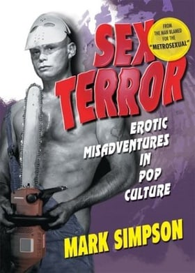 Sex Terror: Erotic Misadventures in Pop Culture