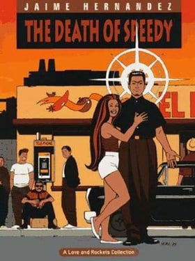 Love & Rockets Vol. 7: The Death of Speedy
