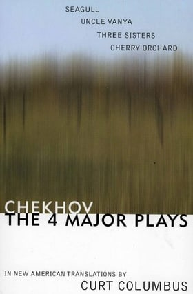 Chekhov: The Four Major Plays: Seagull, Uncle Vanya, Three Sisters, Cherry Orchard