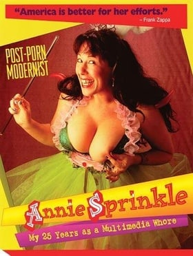 Annie Sprinkle: Post-Porn Modernist