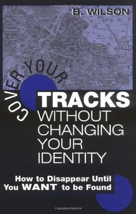Cover Your Tracks Without Changing Your Identity: How to Disappear Until You WANT to Be Found