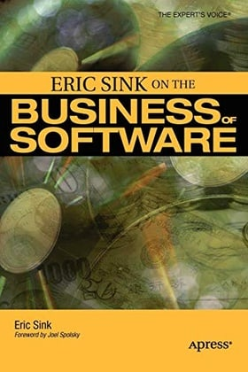 Eric Sink on the Business of Software (Expert's Voice)