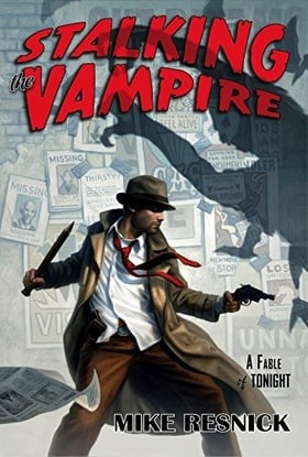 Stalking the Vampire: A Fable of Tonight (John Justin Mallory Mystery)