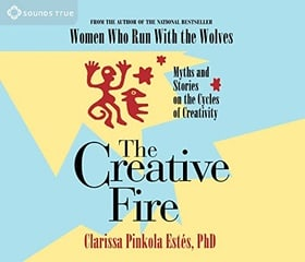 The Creative Fire: Myths and Stories on the Cycles of Creativity (Audio CD)